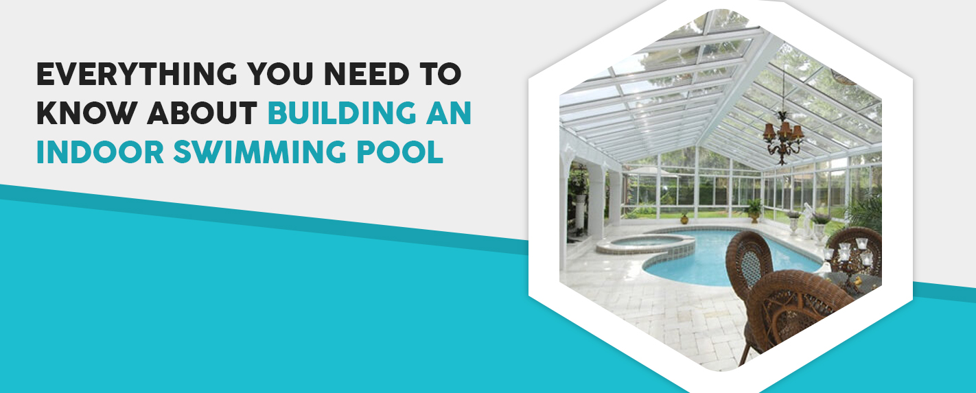 Everything You Need To Know About Building An Indoor Pool
